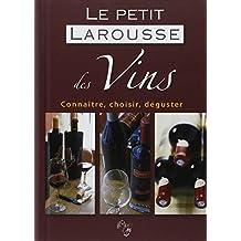 Le petit Larousse des Vins : Connaître, choisir, déguster