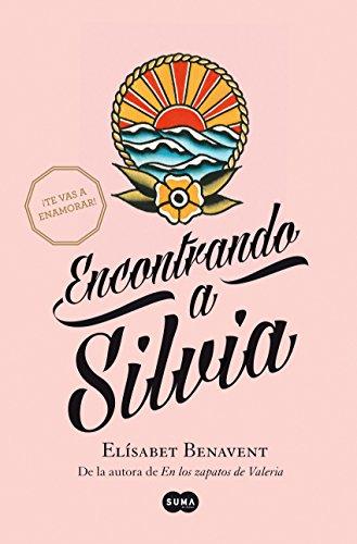 Encontrando a Silvia (Saga Silvia 2) de Elísabet Benavent