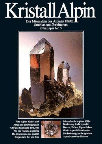 extraLAPIS Nr. 5 - Kristall Alpin (Die Mineralien der Alpinen Klüfte - Strahlen und Bestimmen) {Broschiertes Paperback} (extraLapis)