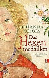 Das Hexenmedaillon: Historischer Roman
