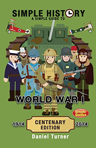 Simple History: A simple guide to World War I - CENTENARY EDITION (English Edition)