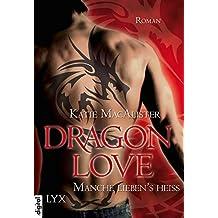 Dragon Love - Manche liebens heiß (Dragon-Love-Reihe 2) (German Edition)