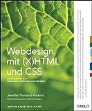 Webdesign mit (X) HTML und CSS: Das Praxisbuch zum Einsteigen, Auffrischen und Vertiefen