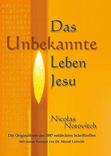 Das Unbekannte Leben Jesu: Die Originaltexte der 1887 entdeckten Schriftrollen -