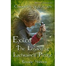 Exiled: The Legacy of Lathraine's Pledge: Chronicles of Caleath (The Chronicles of Caleath Book 3) (English Edition)