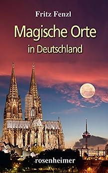 Magische Orte in Deutschland (Mystisches)