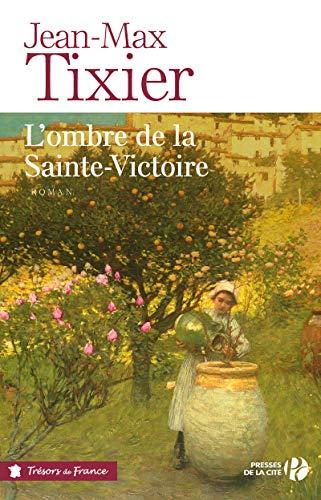 L'Ombre de la Sainte-Victoire (TF) par Jean-Max TIXIER