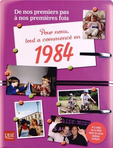 Pour nous, tout a commencé en 1984