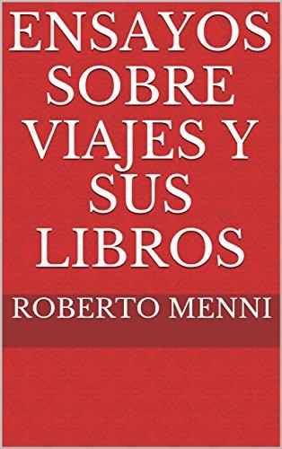 Ensayos sobre viajes y sus libros por Roberto Menni