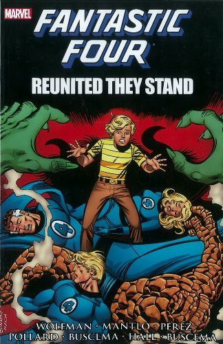 Fantastic Four: Reunited They Stand by Wolfman, Marv, Mantlo, Bill, Perez, George (2013) Paperback