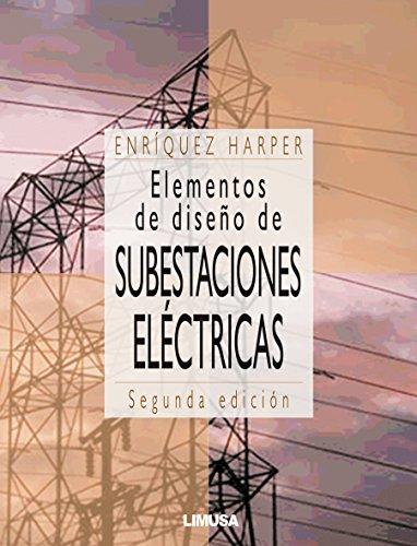 Elementos de diseño de subestaciones eléctricas - 2ª edición