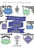 Dictionnaire insolite des mots oubliés - Best Reviews Guide