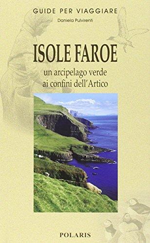 Isole Faroe. Un arcipelago verde ai confini dell'Artico