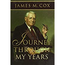 A Journey Through My Years: An Autobiography by James M Cox (2004-10-06)