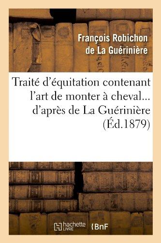 Trait d'quitation contenant l'art de monter  cheval d'aprs de La Gurinire (d.1879)