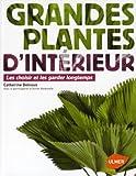 Grandes plantes d'intérieur - Les choisir et les garder longtemps