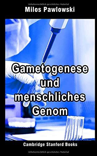 Gametogenese und menschliches Genom (Medizinische Genetik 1, Band 3)