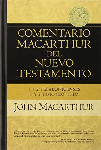 1y2 Tesalonicenses 1y2 Timoteo, Tito (Comentario MacArthur del Nuevo Testamento)