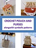 Crochet Pouch and Purse along with Symbolic patterns (English Edition)