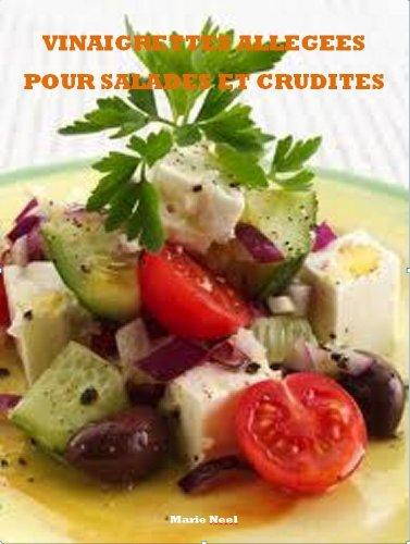 Vinaigrettes allégées pour salades et crudités par Marie Neel