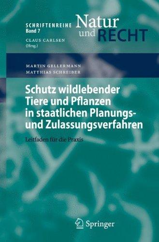 Schutz Wildlebender Tiere Und Pflanzen In Staatlichen Planungs- Und Zulassungsverfahren: Leitfaden für die Praxis (Schriftenreihe Natur und Recht) (German Edition)