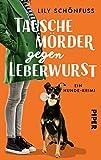 Tausche Mörder gegen Leberwurst: Ein Hunde-Krimi