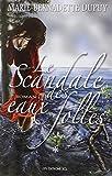 Le Scandale des eaux folles. 1 / Marie-Bernadette Dupuy | Dupuy, Marie-Bernadette (1952-...). Auteur