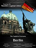 Touring the World's Capital Cities Berlin: The Capital of Germany [OV]