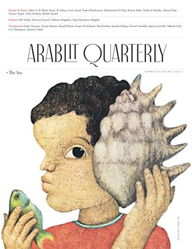ArabLit Quarterly Summer 2019: The Sea (Volume 2, Band 2)