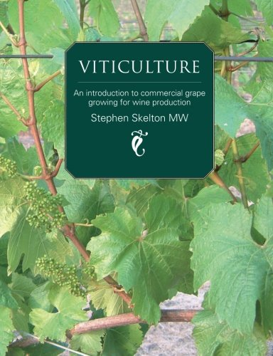 Viticulture: An introduction to commercial grape growing for wine production por Stephen Skelton MW