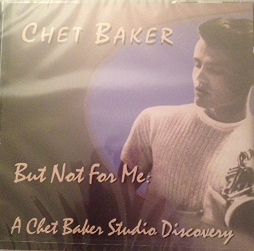 But Not for Me: A Studio Discovery by Chet Baker (1994-04-14)