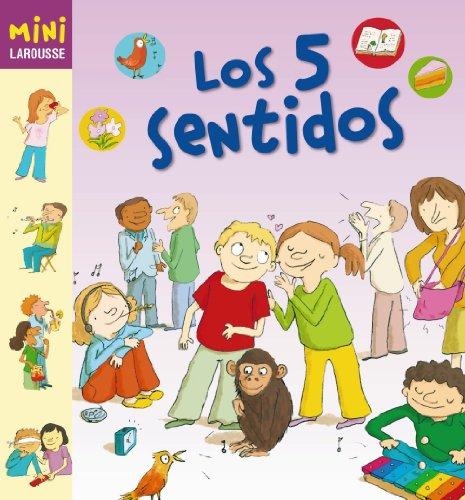 Los 5 sentidos (Larousse - Infantil / Juvenil - Castellano - A Partir De 5/6 Años - Colección Mini Larousse) por Aa.Vv.
