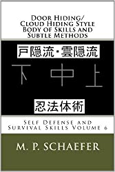 Door Hiding/Cloud Hiding Style Body of Skills and Subtle Methods (Self Defense and Survival Skills Book 6) (English Edition)