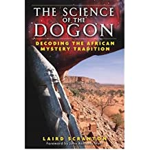 [(The Science of the Dogon: Decoding the African Mystery Tradition)] [Author: Laird Scranton] published on (October, 2006)