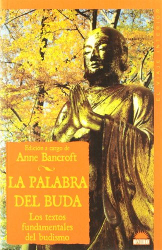 La Palabra del Buda por Anne Bancroft