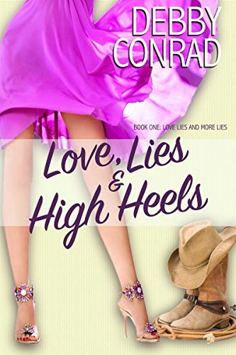LOVE, LIES AND HIGH HEELS (LOVE, LIES AND MORE LIES Book 1) by [CONRAD, DEBBY]