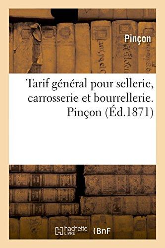 Tarif général pour sellerie, carrosserie et bourrellerie. Pinçon par Pinçon