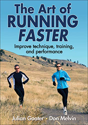 The Art of Running Faster (English Edition)