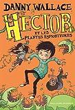 "Afficher ""Hector et les plantes espionivores"""
