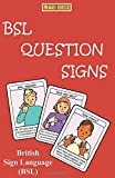 BSL QUESTION SIGNS: British Sign Language (LET'S SIGN BSL)