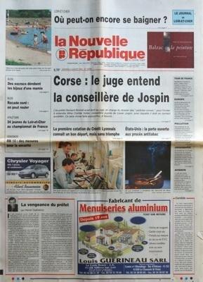 NOUVELLE REPUBLIQUE [No 16632] du 09/07/1999 - LA VENGEANCE DU PREFET PAR GUENERON - CORSE / LE JUGE ENTEND LA CONSEILLIERE DE JOSPIN - LA 1ERE COTATION DU CREDIT LYONNAIS - ETATS-UNIS / LA PORTE OUVERTE AUX PROCES ANTITABAC - ATHLETISME / AU CHAMPIONNAT DE FRANCE - par Collectif