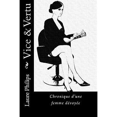 Vice & Vertu: Chronique d'une femme dévoyée