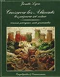 Conserver les aliments, les préparer soi-même