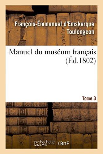 Manuel du muséum français Tome 3