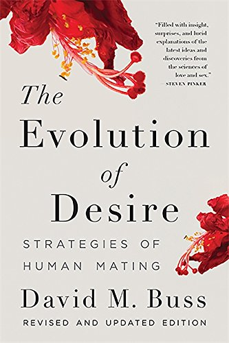The Evolution of Desire: Strategies of Human Mating por David Buss