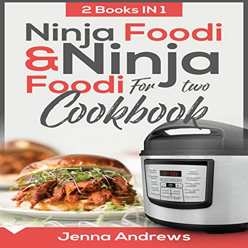 Ninja Foodi Cookbook & Ninja Foodi for Two Cookbook: 2 Books in 1!