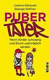 Pubertäter: Wenn Kinder schwierig und Eltern unerträglich werden - Cathrin Kahlweit, George Deffner