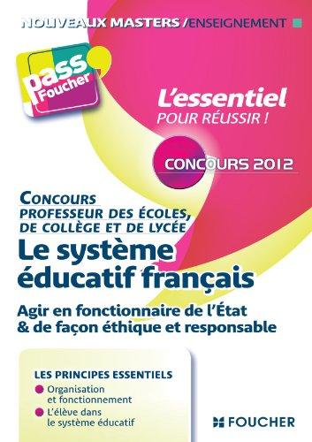 Le système éducatif Français Concours 2012: Agir en fonctionnaire de l'état et de façon éthique et responsable