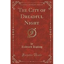 The City of Dreadful Night (Classic Reprint)