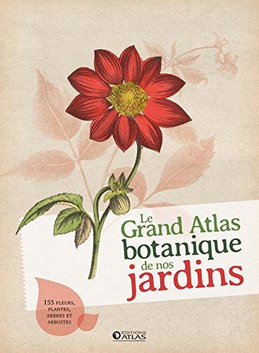 Le grand atlas botanique de nos jardins